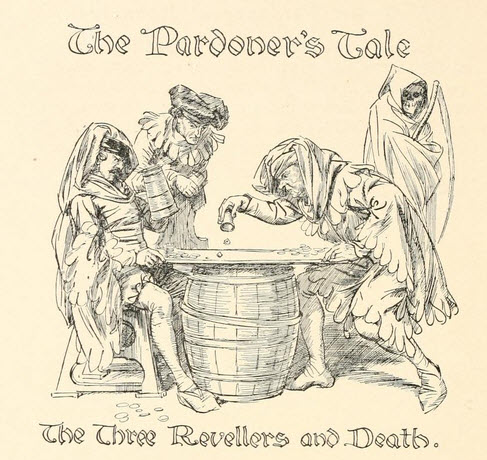 the pardoners tale Notes to the prologue to the pardoner's tale 1 the nails and blood of christ, by which it was then a fashion to swear 2 mediaeval medical writers see.